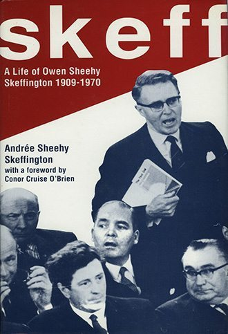 Skeff A Life Of Owen Sheehy Skeffington 1909 1970 The