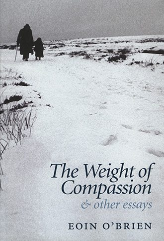 the weight of compassion and other essays the lilliput press the weight of compassion and other essays